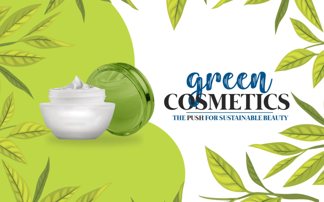 Ladies! Go for Green Cosmetics: Sustainable Beauty